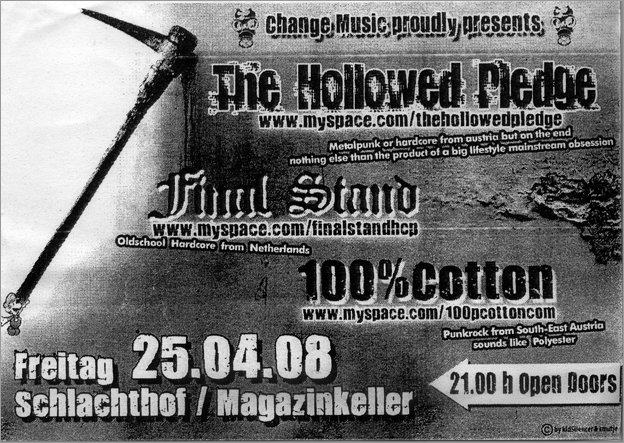 THE HOLLOWED PLEDGE (Metalpunk or hardcore from Austria), FINAL STAND (Oldschool Hardcore from Netherland), 100% COTTON (Punkrock from South-East Austria), Schlachthof Magazinkeller, Bremen, Findorffstr. 51, 21.00 h.