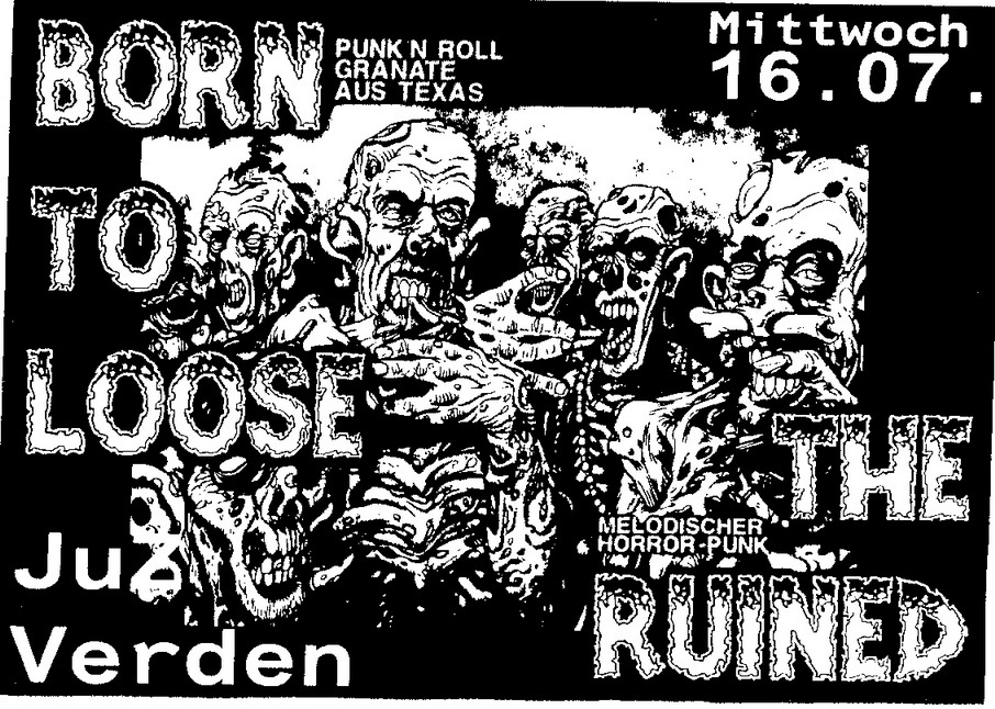 BORN TO LOSE (Texas Punk'n'Roll), THE RUINED (melodischer HorrorPunk UK, fett!)